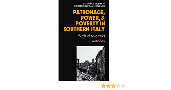 Patronage, Power and Poverty in Southern Italy Paperback Cambridge Studies in Modern Political Economies: Amazon.es: Chubb, Judith: Libros en idiomas extranjeros