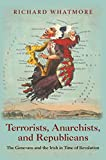 """Richard Whatmore, """"Terrorists, Anarchists, and Republicans: The Genevans and the Irish in Time of Revolution""""(Princeton UP, 2019)"""