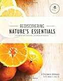 Rediscovering Nature's Essentials - A Simplified Essential Oil Desk Reference - Great for Young Living Essential Oil products created by Gary Young offers
