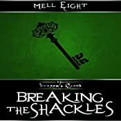 Breaking the Shackles : The Dragon's Hoard, Book 2 | Mell Eight