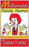 Memes: McDonald s Funny Memes & Jokes: (Fast Food Jokes, Diet Jokes, Funny Jokes, Memes, Good Memes & More Memes)