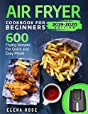 img - for Air Fryer Cookbook For Beginners: 600 Frying Recipes For Quick And Easy Meals book / textbook / text book