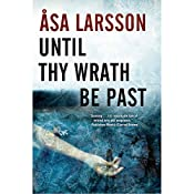 Until Thy Wrath Be Past: A Rebecka Martinsson Investigation | Asa Larsson, Laurie Thompson (translator)