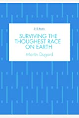 Surviving the Toughest Race On Earth Kindle Edition