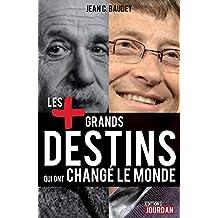 Les plus grands destins qui ont changé le monde: Biographies des personnalités (JOURDAN (EDITIO) (French Edition)