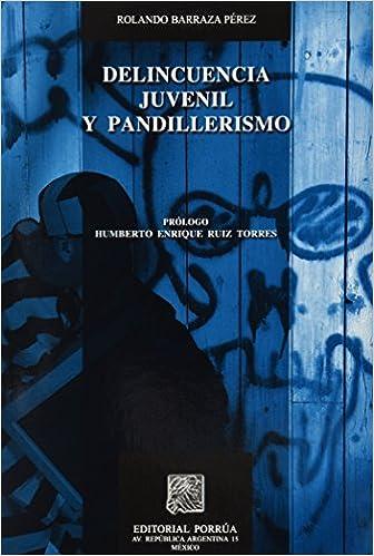 DELINCUENCIA JUVENIL Y PANDILLERISMO: ROLANDO BARRAZA PEREZ: 9789700777535: Amazon.com: Books