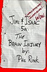 Jimi & Isaac 5a: The Brain Injury
