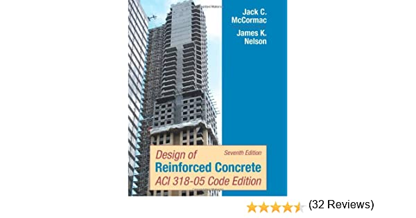 Design of reinforced concrete aci 318 05 code jack c mccormac design of reinforced concrete aci 318 05 code jack c mccormac james k nelson 9780471761327 amazon books fandeluxe Gallery
