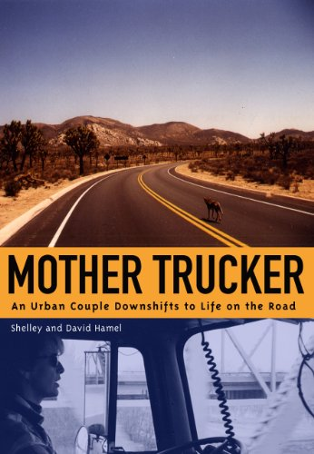 Mother trucker an urban couple downshifts to life on the road mother trucker an urban couple downshifts to life on the road by hamel fandeluxe Images