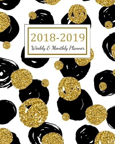 2018 - 2019 Weekly & Monthly Planner: 2018 - 2019 For Two Year Planner | 365 Daily Weekly And Monthly Calendar | Agenda Schedule Organizer Logbook and ... Cover (24 Month Calendar Planner) (Volume 15)