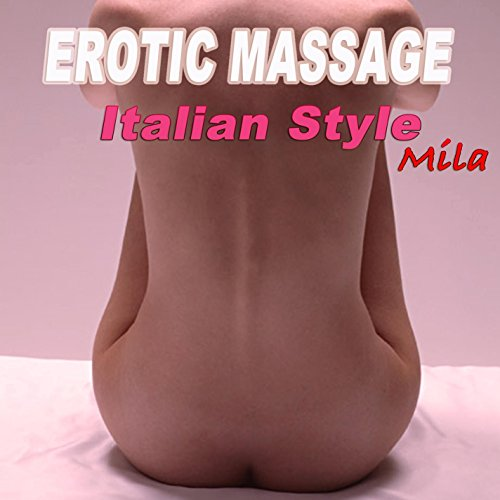 how to be a erotic massage italy