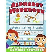 Alphabet Workbook: Alphabet Writing Practice (Preschool Workbook for Writing & Drawing)