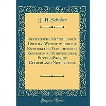 Statistische Mitteilungen Über das Wachstum und die Entwicklung Verschiedener Koniferen zu Schovenhorst, Putten (Provinz Gelderland) Niederlande (Classic Reprint)