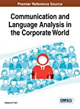 Communication and Language Analysis in the Corporate World (Advancesin Linguistics and Communiaction Studies (Alcs))