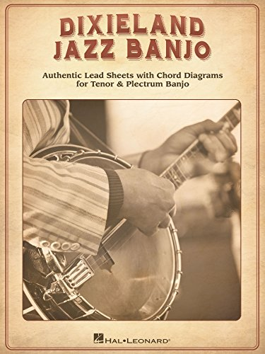 Dixieland Jazz Banjo: Authentic Lead Sheets With Chord Diagrams for Tenor & Plectrum Banjo ()