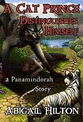 A Cat Prince Distinguishes Himself - a Panamindorah Story