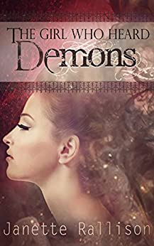 The Girl Who Heard Demons by [Rallison, Janette]