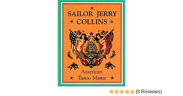 Sailor Jerry Collins American Tattoo Master Don Ed Hardy Donald Edward 9780945367116 Amazon Books