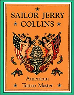 Sailor Jerry Collins: American Tattoo Master: Don Ed Hardy, Donald