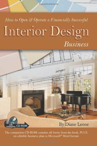 How To Open & Operate A Financially Successful Interior Design Business (With Companion CD-ROM)