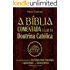A Bíblia Comentada à Luz da Doutrina Católica