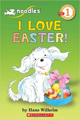 I Love Easter! (Scholastic Reader Level 1)