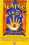 Teatro para niños (Obras Selectas Del Teatro Mexicano) (Spanish Edition)