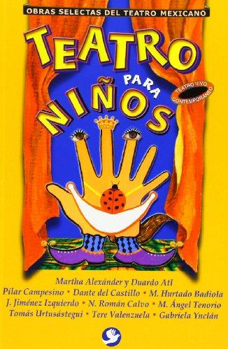 Teatro para niños (Obras Selectas Del Teatro Mexicano) (Spanish Edition) by Editorial Pax Mexico