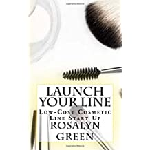 Launch Your Line: Low-Cost Cosmetic Line Start Up