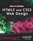 The Essential Guide to HTML5 and CSS3 Web Design, Craig Grannell and Victor Sumner, 1430237864
