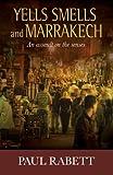 Yells Smells and Marrakech, Paul Rabett, 1470117010