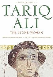 The Stone Woman: A Novel (Islam Quintet 3) by Ali, Tariq (2001) Paperback