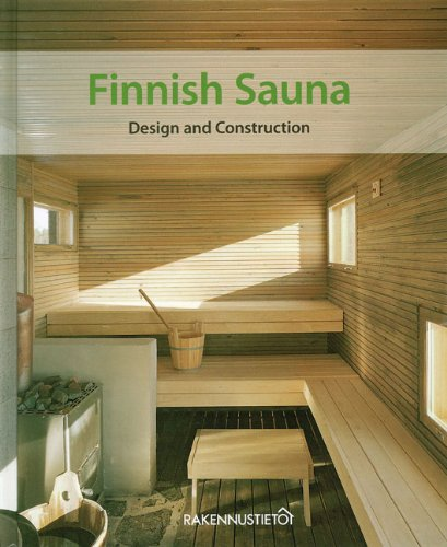Finnish Sauna: Design and Construction PDF