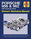 Porsche 956 & 962 Owners' Workshop Manual: 1982 onwards (all models)