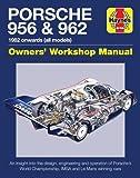 Porsche 956 & 962 Owners' Workshop Manual: 1982 onwards (all models)