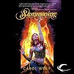 Summoning: Book One of the Moon Wolf Saga   Carol Wolf