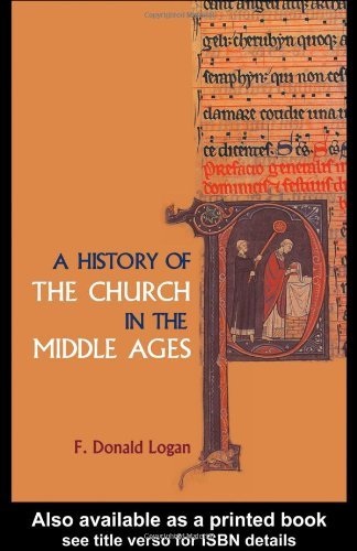 By F Donald Logan - A History of the Church in the Middle Ages: 1st (first) Edition