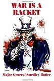 War is a Racket: The Profit Motive Behind Warfare