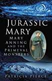Front cover for the book Jurassic Mary: Mary Anning and the Primeval Monsters by Patricia Pierce