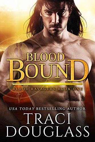 Blood Bound (Blood Ravagers Book 1) by [Douglass, Traci]