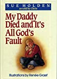 img - for My Daddy Died and It's All God's Fault (Word kids!) book / textbook / text book