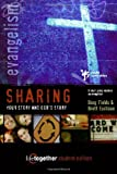 Sharing Your Story and God's Story, Doug Fields and Brett Eastman, 0310253373