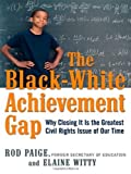 img - for The Black-White Achievement Gap: Why Closing It Is the Greatest Civil Rights Issue of Our Time Hardcover February 1, 2010 book / textbook / text book