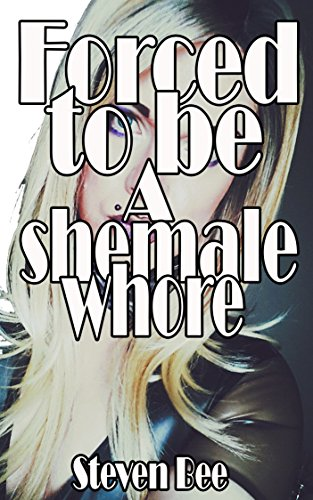 Forced to be a shemale whore