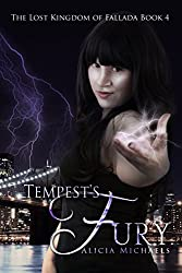 Tempest's Fury: A Young Adult Paranormal Fantasy (The Lost Kingdom of Fallada Book 4)