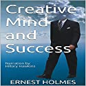 Creative Mind and Success Audiobook by Ernest Holmes Narrated by Hillary Hawkins