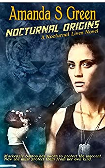 Nocturnal Origins (Nocturnal Lives Book 1) by [Green, Amanda S.]