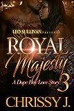 Royal Majesty 3: A Dope Boy Love Story