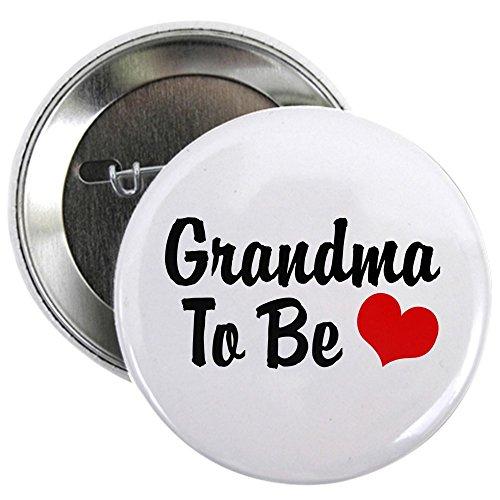 CafePress Grandma To Be Button 2.25