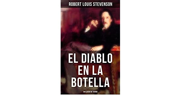 Amazon.com: El diablo en la botella (Un clásico de terror) (Spanish Edition) eBook: Robert Louis Stevenson: Kindle Store